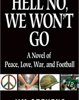 Hell No, We Won't Go A Novel of Peace, Love, War, and Football