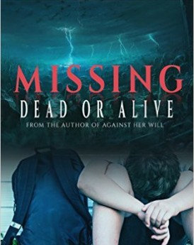 MISSING - DEAD OR ALIVE (A MYSTERY SUSPENSE NOVEL)