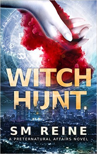 Witch Hunt An Urban Fantasy Mystery (Preternatural Affairs Book 1)