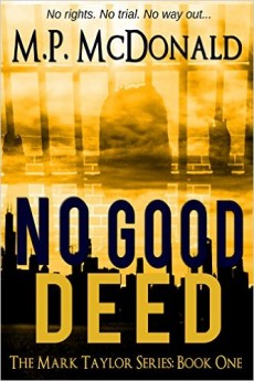 No Good Deed A Psychological Thriller (The Mark Taylor Series Book 1)