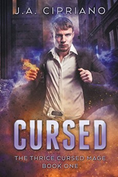 Cursed An Urban Fantasy Novel (The Thrice Cursed Mage Book 1)