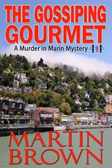 The Gossiping Gourmet (A Murder in Marin Mystery - Book 1)