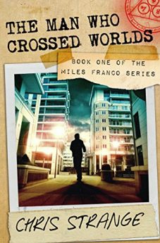 The Man Who Crossed Worlds (Miles Franco Book 1)