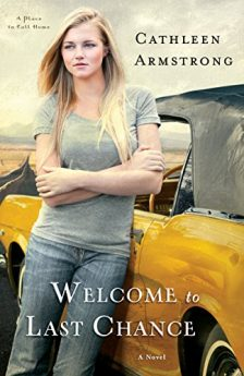 Welcome to Last Chance (A Place to Call Home Book #1) A Novel