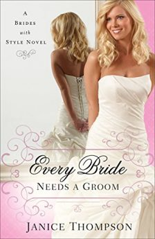 Every Bride Needs a Groom (Brides with Style Book #1) A Novel