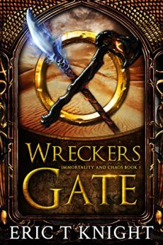 Wreckers Gate An Epic Fantasy Series (Immortality and Chaos Book 1)
