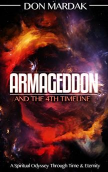 Armageddon and the 4th Timeline A Spiritual Odyssey Through Time & Eternity