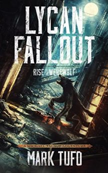 Lycan Fallout Rise Of The Werewolf A Michael Talbot Adventure