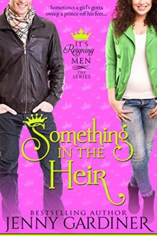 Something in the Heir (It's Reigning Men Book 1)
