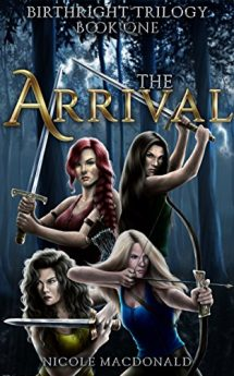 The Arrival An Epic Fantasy Romance Adventure (BirthRight Trilogy Book 1)
