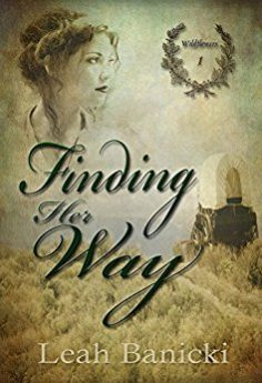 Finding Her Way Western Romance on the Frontier Book #1 (Wildflowers)