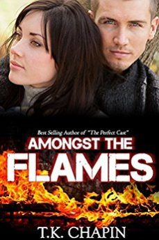 Amongst The Flames A Contemporary Christian Romance (Embers and Ashes Book 1)