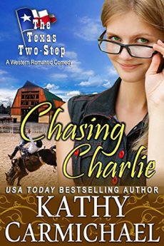 Chasing Charlie A Romantic Comedy (The Texas Two-Step Series Book 1)