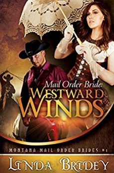 Mail Order Bride Westward winds A Clean Historical Cowboy Romance (Montana Mail Order Brides Book 1)
