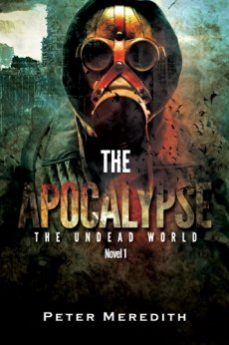 The Apocalypse (The Undead World Series Book 1)