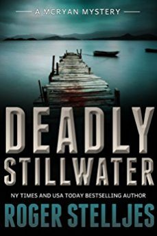 Deadly Stillwater A compelling crime thriller (Mac McRyan Mystery Series Book)