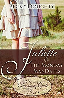 Juliette and the Monday ManDates Contemporary Christian Romance (The Gustafson Girls Sisters Series Book 1)