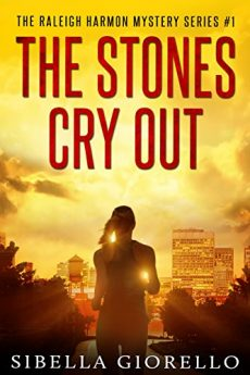 The Stones Cry Out Book 1 in the Raleigh Harmon mysteries