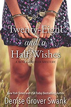 Twenty-Eight and a Half Wishes (Rose Gardner Mystery Book 1)