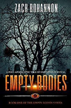 Empty Bodies A Post-Apocalyptic Tale of Dystopian Survival (Empty Bodies Series Book 1)