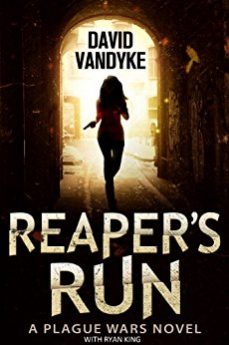 Reaper's Run An Apocalyptic Action Adventure Technothriller (Plague Wars Series Book 1)