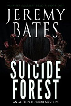 Suicide Forest An action-horror mystery (World's Scariest Places Book 1)