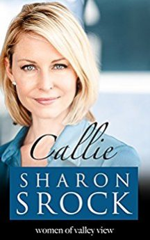 Callie inspirational women's fiction (The Women of Valley View Book 1)