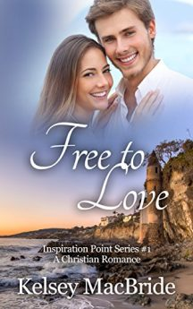 Free to Love A Christian Romance Novel (Inspiration Point Series Book 1)
