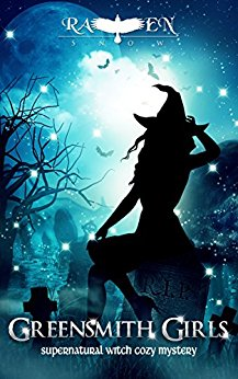 Greensmith Girls A Supernatural Witch Cozy Mystery (Lainswich Witches Series Book 1)