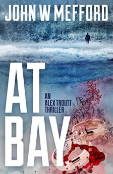AT Bay (An Alex Troutt Thriller Book 1) (Redemption Thriller Series)