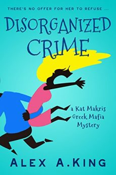 Disorganized Crime A Kat Makris Greek Mafia Novel