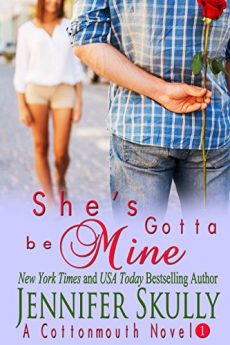 She's Gotta Be Mine (A sexy, funny mystery romance, Cottonmouth Book 1)