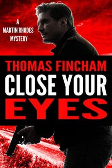 Close Your Eyes (A Private Investigator Mystery Series of Crime and Suspense Martin Rhodes #1)