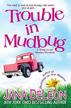 Trouble in Mudbug (Ghost-in-Law Mystery Romance Book 1)
