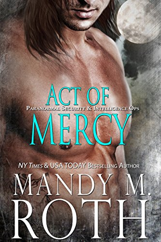 Act of Mercy An Immortal Ops World Novel (PSI-Ops Immortal Ops Book 1)