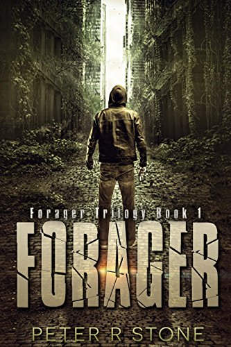 Forager A Post Apocalyptic Dystopian Thriller (Forager A Dystopian Trilogy Book 1)