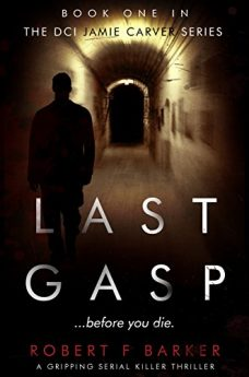 LAST GASP A Gripping Serial Killer Thriller The DCI Jamie Carver Series Book 1