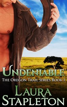 Undeniable Book One The Oregon Trail Series