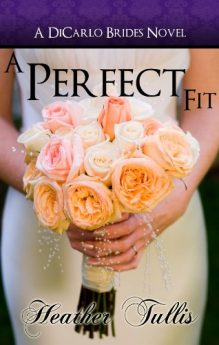 A Perfect Fit (DiCarlo Brides Book 1)