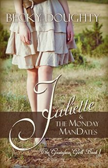 Juliette and the Monday ManDates A Series About Sisters (The Gustafson Girls Series Book 1)