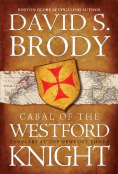 Cabal of The Westford Knight Templars at the Newport Tower (Book 1 in the Templars in America Series)