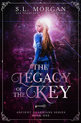 The Legacy of the Key (Book One Ancient Guardians 1)